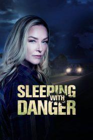 Sleeping with Danger